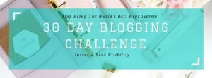 This is my first blog about starting the 30 day blogging challenge